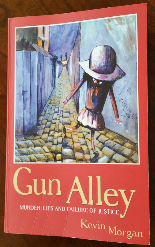 Gun Alley By Kevin Morgan Defrosting Cold Cases